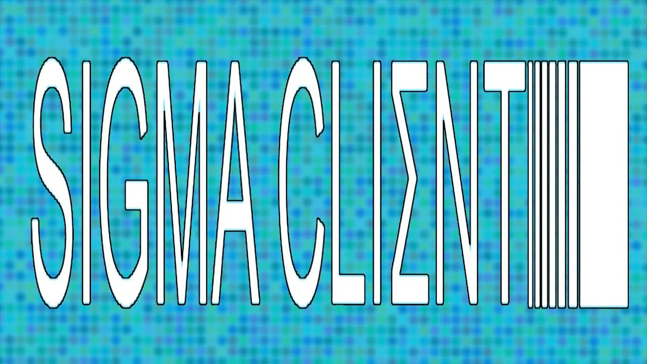 sigma 2.0 hacked client 1.8