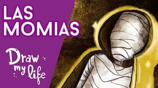 EL MISTERIO DE LAS MOMIAS - Draw My Life