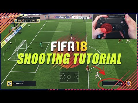 THE BEST SHOOTING TECHNIQUES IN FIFA 18 - SCORE ALMOST EVERY TIME | FIFA 18 SHOOTING TUTORIAL