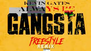 Kevin Gates - Always Be Gangsta Freestyle Pt.2 Remix