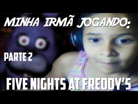 MINHA IRMÃ JOGANDO: Five Nights At Freddy's 2 #2
