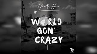 Navelle Hice - World Gon' Crazy