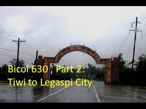 Bicol 630, Part 2 Tiwi to Legaspi City