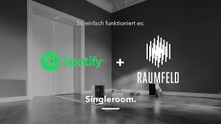 Singleroom. Raumfeld und Spotify Connect.