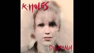 K-Holes - Frozen Stiff - not the video