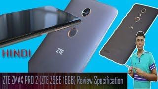 ZTE ZMAX PRO 2 (ZTE Z986 16GB) Review Specification My Opinions
