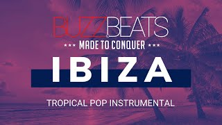 🐝  Tropical Pop Type Instrumental Beat | Modern Instrumental Beat | Pop Instrumental - Ibiza