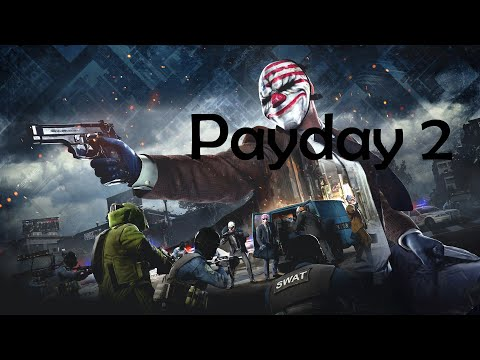 Payday 2 Gameplay #1 |
