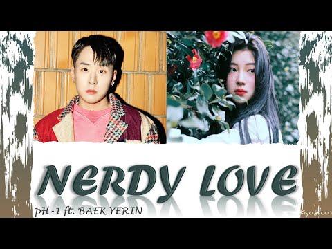 "pH - 1 피에이치원 - ""NERDY LOVE"" ft. BAEK YERIN 백예린 (Color Coded Lyrics Han/Rom/Eng/가사) (vostfr cc)"