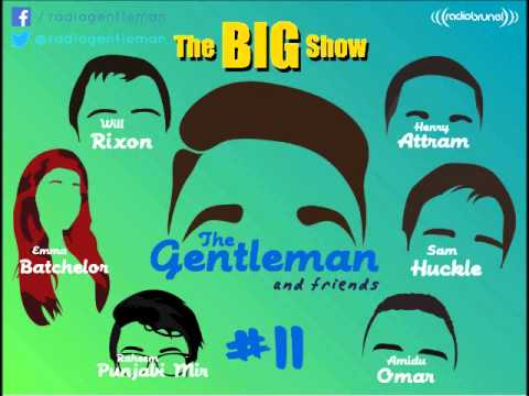 The Gentleman and Friends Radio Show (with Emma, Raheem, Henry, Will, Amidu and Sam)