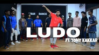 Ludo Dance Video - Tony Kakkar ft. | Young Desi | Choreography by Rishabhpokhriyal@