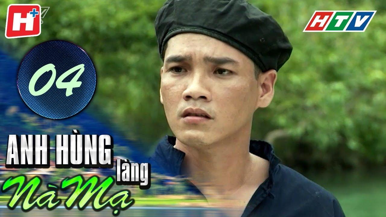 image Anh Hùng Làng Nà Mạ - Tập 04   HTV Films Tình Cảm Việt Nam Hay Nhất 2020