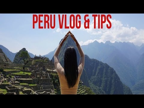 Peru Vacation Vlog and Travel Tips