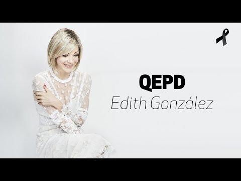 'Muerte, espérame sentada...': Edith González (QEPD)