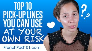 Top 10 French Pick-up Lines You Can Use at Your Own Risk