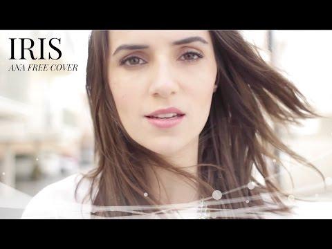 Iris - Goo Goo Dolls (Ana Free cover)