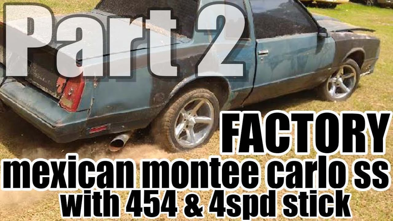 MEXICAN Monte Carlo SS with Factory 454 PACKAGE w/ 4spd STICK*** PT. 2