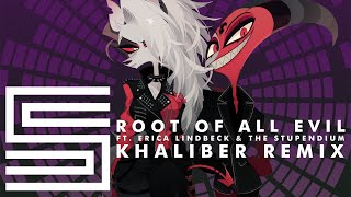 Silva Hound ft. Erica Lindbeck and The Stupendium - Root Of All Evil (Khaliber Remix)