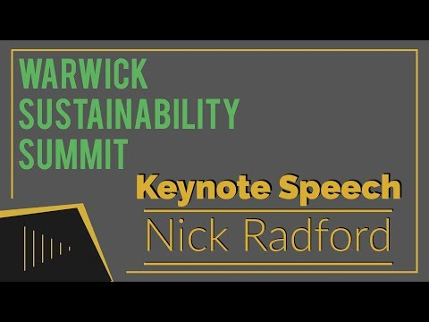 Nick Radford Keynote Speech | Warwick Sustainability Summit 2018
