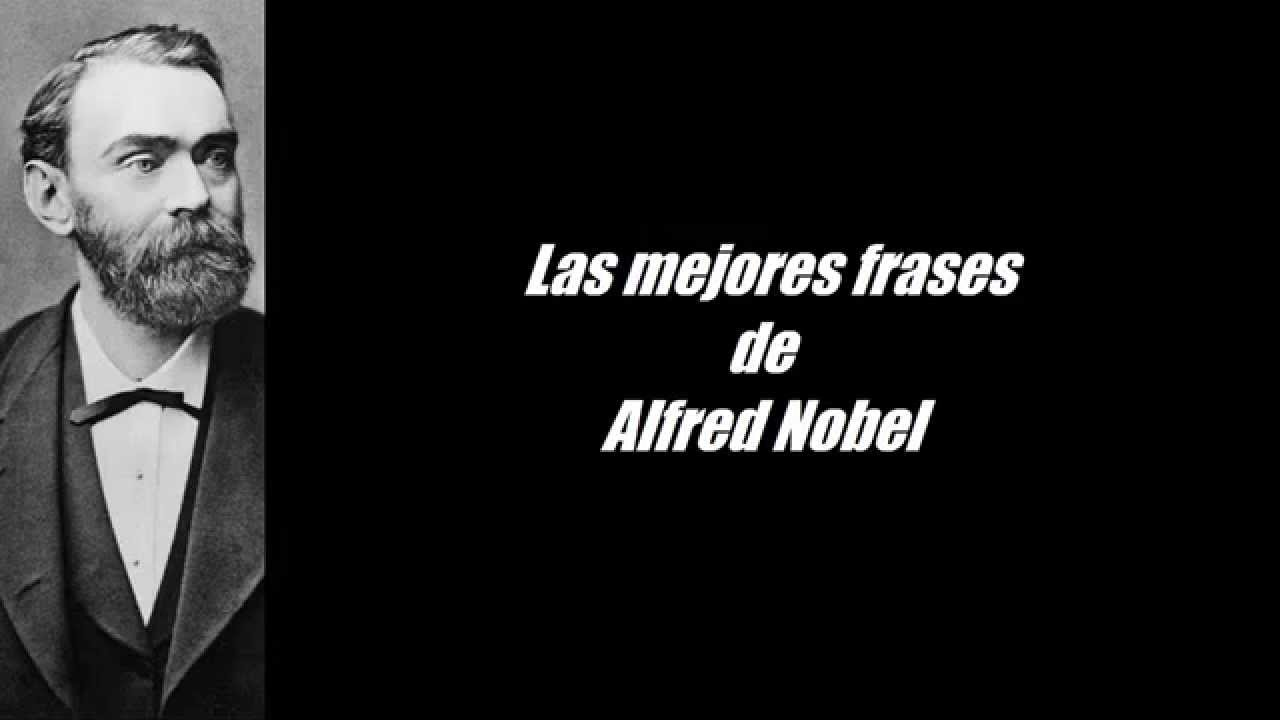 Frase De Brusli: Frases Célebres De Alfred Nobel