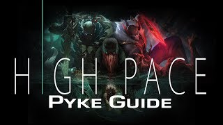 ULTIMATE Pyke Guide | High Pace Pyke Guide