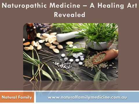 Naturopathic Medicine    A Healing Art Revealed