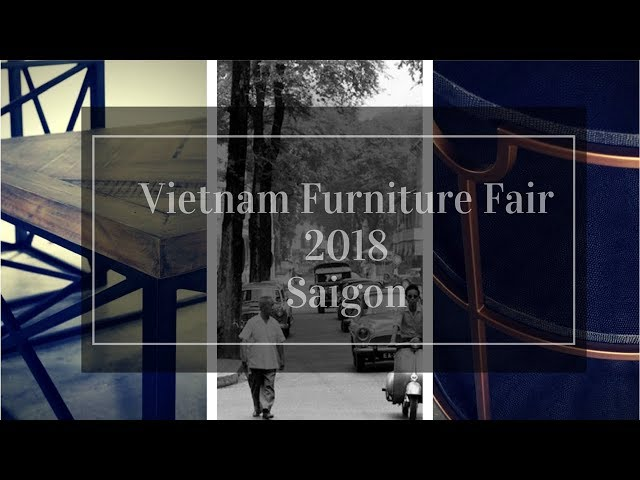 Vietnam Furniture Fair 2018