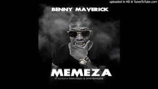 Memeza - Benny Maverick ft. Dladla Mshunqisi & SpiritBanger