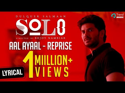 Mix - Aal Ayaal - Reprise | Lyric Video - Solo | Dulquer Salmaan | Bejoy Nambiar | Trend Music