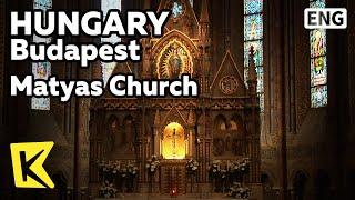 【K】Hungary Travel-Budapest[헝가리 여행-부다페스트]왕의 대관식 거행, 황금으로 장식된 마차시 교회/Matyas Church/Coronation
