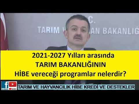 TARIM BAKANLIĞININ 2021-2027 YILLARINDA VERECEĞİ - VERDİĞİ HİBE DESTEĞİ NELERDİR