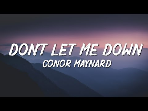 Conor Maynard - Dont Let Me Down