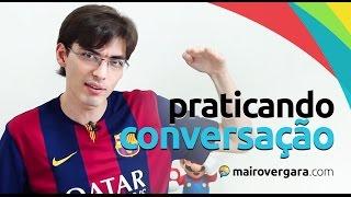 Como Praticar a Conversação em Inglês | Mairo Vergara