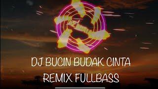 Download Mp3 Dj Bucin Budak Cinta Remix Fullbass