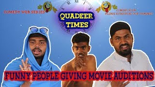 Funny People Giving | Movie Auditions | Quadeer Times