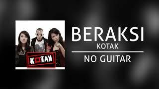 Kotak - Beraksi (Tanpa Gitar/ No Guitar)