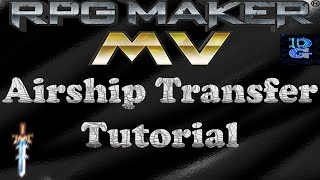 RPG Maker MV Airship Transfer Tutorial