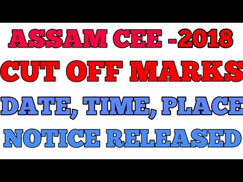 ASSAM CEE - 2018 CUT OFF MARKS RELEASED