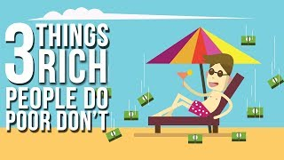 3 Things Poor People Do That The Rich Don