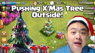 Pushing Christmas Tree Outside! Clash Of Clans 131 (updated)