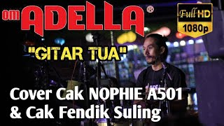 Download GITAR TUA - FENDIK Suling - Om ADELLA GOFUN BOJONEGORO - Cover Kendang Cak Nophie