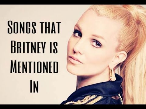 Songs that Britney Spears is mentioned in