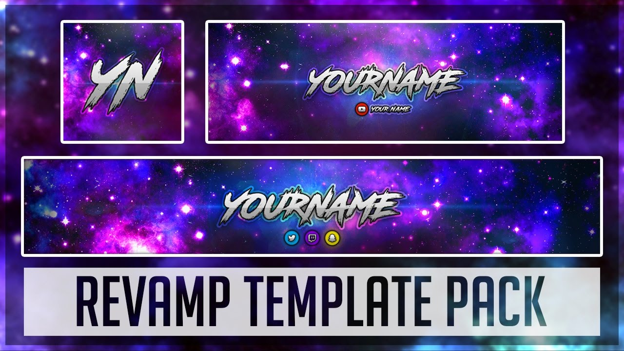 Galaxy Revamp Pack Photoshop Template Youtube Banner Twitter