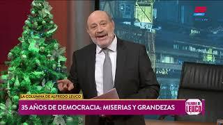 """La columna de Alfredo Leuco: """"35 años de democracia: miserias y grandeza"""""""