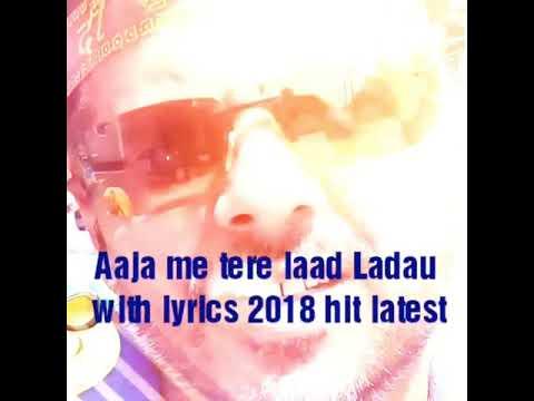 Aaja Me Tere Laad Ladau Song With Lyrics Haryanvi