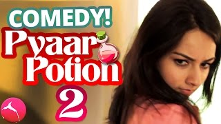 Pyaar Potion: PART 2 (Starring Manpreet & Naina)
