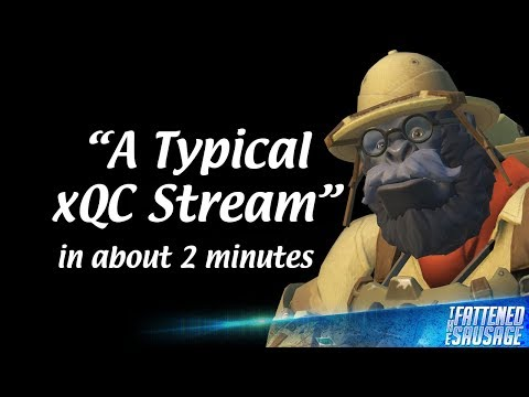 A Typical xQc Stream In About 2 Minutes