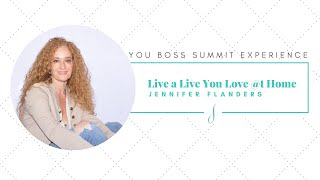 Live a Life You Love at Home wiht Jennifer Flanders