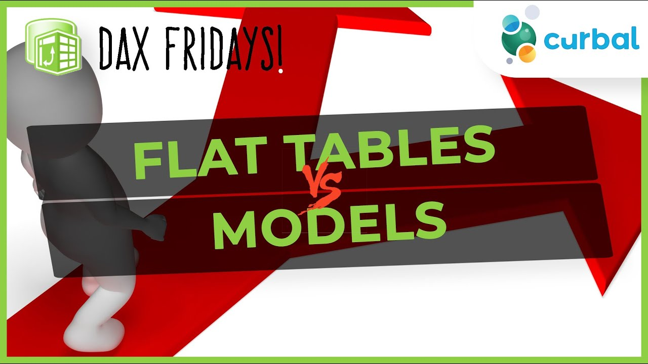 DAX Fridays! #140:Flat tables or models in Power BI? Which one should I  choose and why?