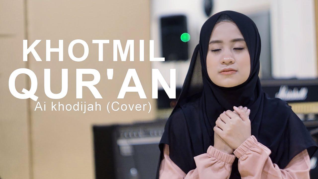 KHOTMIL QUR'AN - Ai khodijah (Cover)